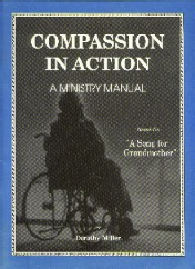 Compassion in Action manual shows how to easily implement ministry to the elderly in nursing homes